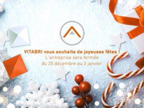 VITABRI vous souhaite de joyeuses fêtes ! L'entreprise sera fermée du 25 décembre au 3 janvier inclus.