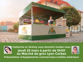 Présentation d'équipements commerciaux mobiles extérieurs au Marché de gros Lyon Corbas