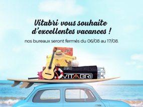 Vitabri vous souhaite d'excellentes vacances ! Nos bureaux seront fermés du 06/08 au 17/08.